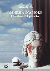 Amnesia d'amore. L'ombra del passato