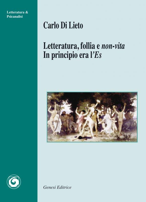 Letteratura, follia e <i>non-vita</i><br> In principio era l'<i>Es</i>