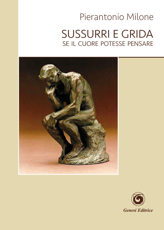Sussurri E Grida Pierantonio Milone Genesi Editrice Libro