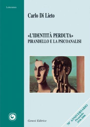 «L'identità perduta». Pirandello e la psicoanalisi